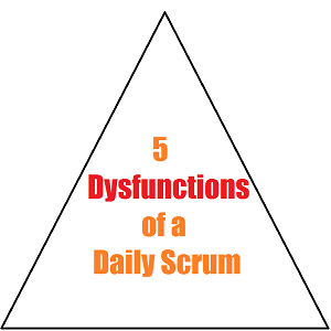 The 5 Dysfunctions of a Daily Scrum